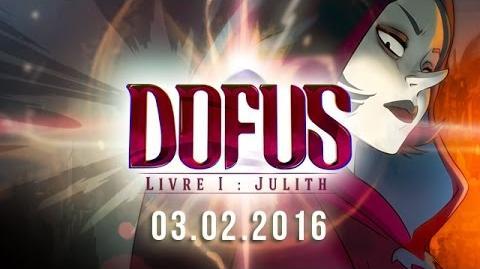 DOFUS le film – Bande-annonce DOFUS – Livre I Julith