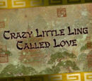 Crazy Little Ling Called Love
