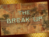 The Break Up/Transcript