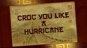 Croc-you-like-a-hurricane-title