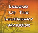 Legend of the Legendary Warrior/Transcript