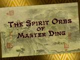 The Spirit Orbs of Master Ding/Transcript