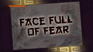 KFP LoA S03E25 Face Full of Fear title card