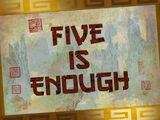 Five is Enough/Transcript