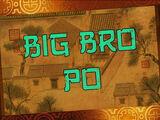 Big Bro Po/Transcript