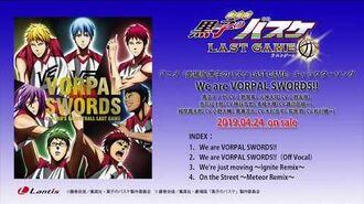 アニメ『劇場版 黒子のバスケ LAST GAME』キャラクターソング We are VORPAL SWORDS!! 試聴動画