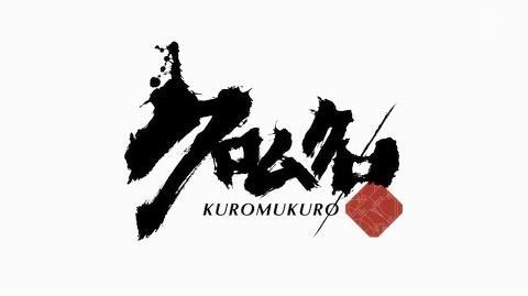 Kuromukuro Opening