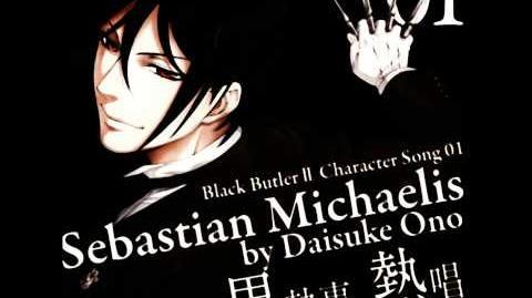Sebastian Michaelis - You Will Rule The World Kuroshitsuji Character Song