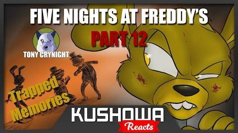 Kushowa Reacts to Five Nights at Freddy's Part 12 - Trapped Memories Tony Crynight