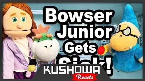 Kushowa Reacts to SML Movie Bowser Junior Gets Sick!