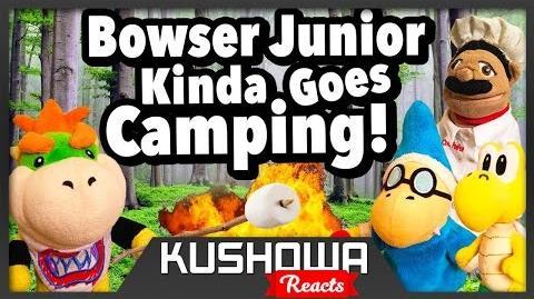 Kushowa Reacts to SML Movie: Bowser Junior Kinda Goes Camping!