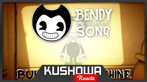 Kushowa Reacts to BENDY AND THE INK MACHINE SONG (Build Our Machine) LYRIC VIDEO - DAGames