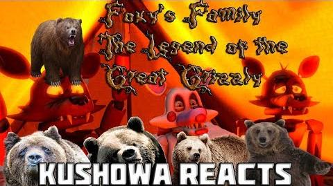 Kushowa Reacts to SFM FNAF Foxy's Family The Legend of the Great Grizzly