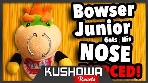 Kushowa Reacts to SML Movie: Bowser Junior Gets His Nose Pierced!