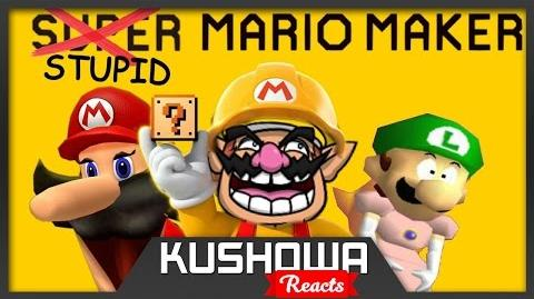 Kushowa Reacts to Retarded64: Stupid Mario Maker