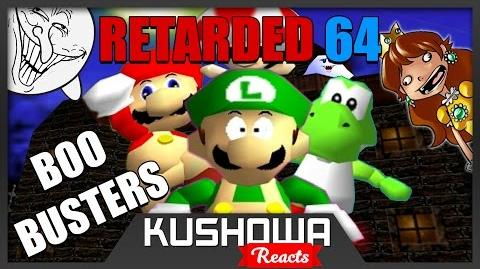 Kushowa Reacts to Retarded64: Boo Busters