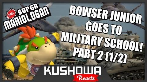 Kushowa Reacts to SML Movie: Bowser Junior Goes To Military School! Part 2
