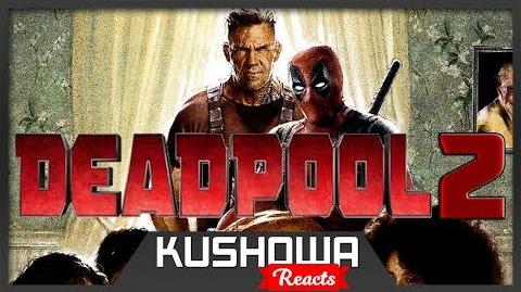 """Kushowa Reacts to Deadpool 2 Official HD Deadpool's """"Wet on Wet"""" Teaser 2018"""