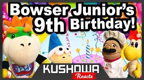Kushowa Reacts to SML Movie Bowser Junior's 9th Birthday!
