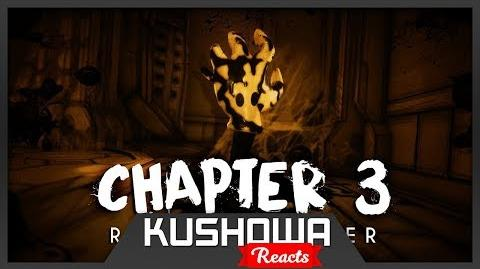 """Kushowa Reacts to """"Bendy and the Ink Machine Chapter Three"""" - Reveal Trailer 2017"""