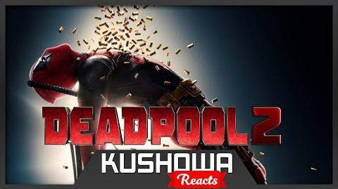 Kushowa Reacts to Deadpool, Meet Cable