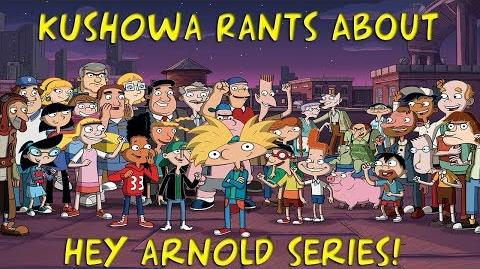 Kushowa Rants about the HEY ARNOLD Series!