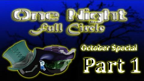 One Night Full Circle Let's Get The Party STARTED WOOOO~!! -part 1-