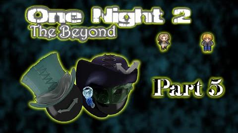 One Night 2 The Beyond -part 5- Super Lady Krillin Monster Scorpion THING