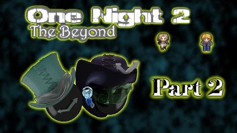 One Night2 The Beyond - Part 2- Let's Rumble!