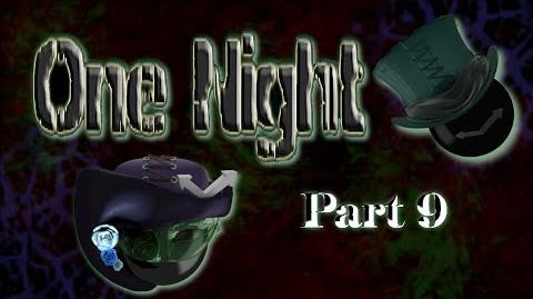 One night INTO THE... OTHERWORLD? -part 9-