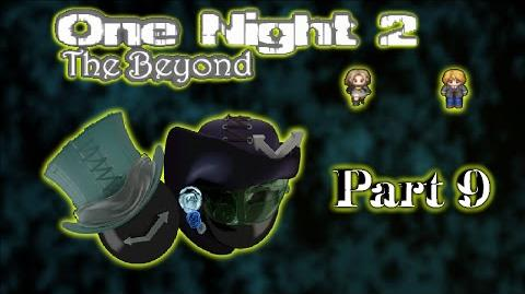 One Night 2 The Beyond - Part 8- FINALE Too Baws Fo Yo, Step back!