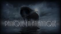 Panique en Atlantique Annonce