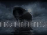 """Partie 5 : Thème """"Panique en Atlantique"""""""