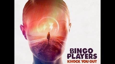 Bingo Players - Knock You Out (Lyric Video) OUT NOW