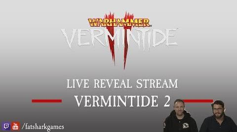 OFFICIAL - VERMINTIDE 2 REVEAL STREAM