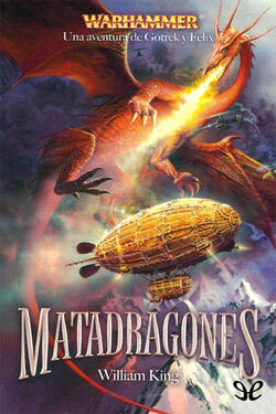 Gotrek y Felix 04 - Matadragones
