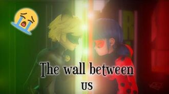 YOUR HEART WILL MELT 100%! - Miraculous - The wall between us (MV) Miraculous