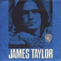You've Got a Friend by James Taylor