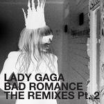 Bad Romance - The Remixes (Pt. 2)