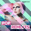 06-20 Pop Remixes playlist on Amazon Music