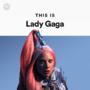 29-05-20 This Is Lady Gaga playlist on Spotify