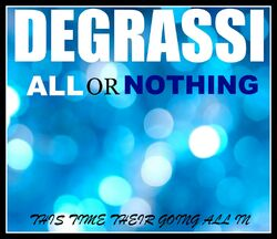 Degrassi All or Nothing Promo