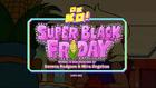 Super Black Friday Titlecard