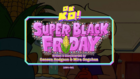 Super Black Friday Titlecard