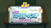 The So-Bad-ical Titlecard