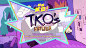 TKO's House Titlecard