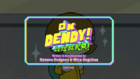 OK Dendy! Let's Be K.O.! Titlecard