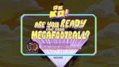 Are You Ready for Some Megafootball?! Titlecard