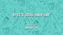 Spot's Good Hair Day
