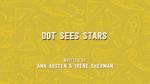 Dot Sees Stars